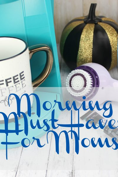 Morning Must Haves For Moms! |